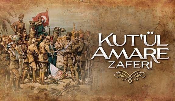 Kut'ül Amare zaferinin 103. yıl dönümünde tüm şehitlerimizi rahmetle ve minnetle anıyoruz...